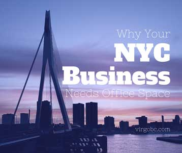 Why your NYC business needs office space