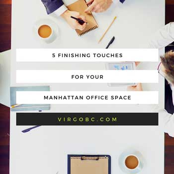 5 finishing touches for your Manhattan office space