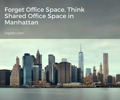 Forget Office Space, Think Shared Office Space in Manhattan