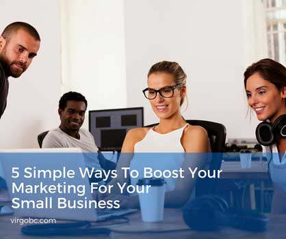 5 simple ways to boost your marketing for your small business
