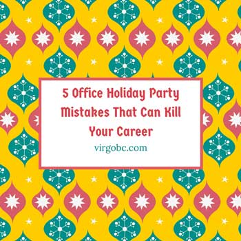5 Office Holiday Party Mistakes That Can Kill Your Career