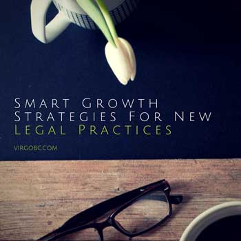Smart Growth Strategies For New Legal Practices