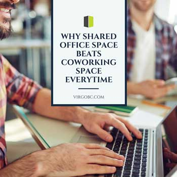 Why Shared Office Space Beats Coworking Space Everytime