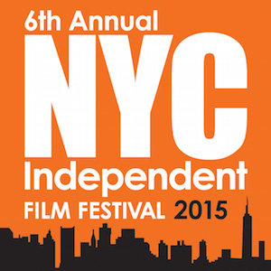6th NYC Independent Film Festival 2015