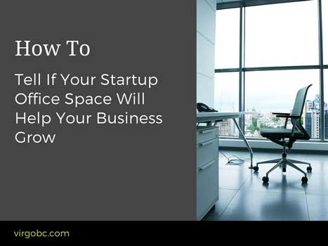 How To Tell If Your Startup Office Space Will Help Your Business Grow