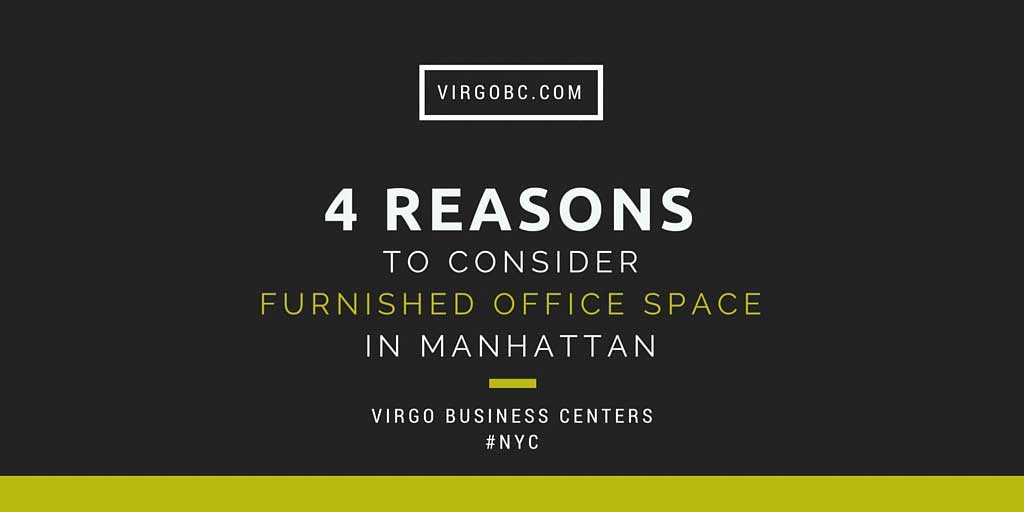 4 Reasons To Consider Furnished Office Space in Manhattan