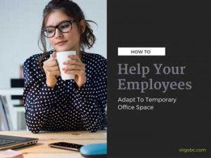 How To Help Your Employees Adapt To Temporary Office Space