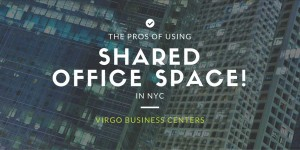 The Pros Of Using Shared Office Space In NYC